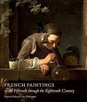 French Paintings of the Fifteenth Through the Eighteenth Century