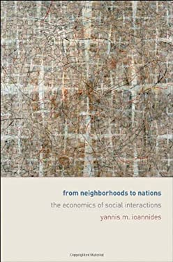 From Neighborhoods to Nations: The Economics of Social Interactions 9780691126852