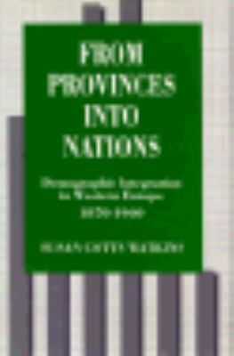 From Provinces Into Nations: Demographic Integration in Western Europe, 1870-1960 9780691094519