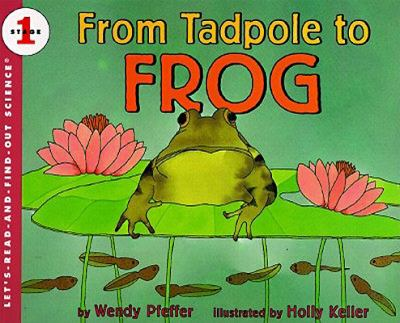 From Tadpole to Frog Book and Tape 9780694700462