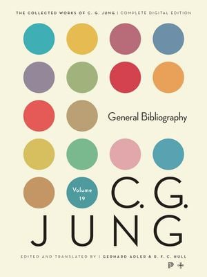Collected Works of C.G. Jung, Volume 19: General Bibliography. (Revised Edition) 9780691098937