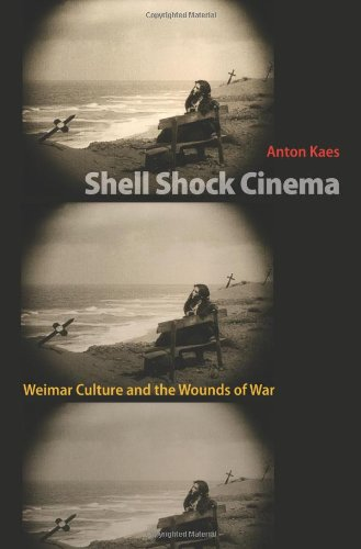 Shell Shock Cinema: Weimar Culture and the Wounds of War 9780691008509