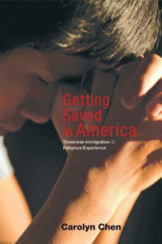 Getting Saved in America Getting Saved in America: Taiwanese Immigration and Religious Experience Taiwanese Immigration and Religious Experience 9780691119625