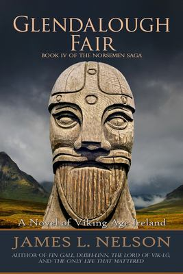 Glendalough Fair: A Novel of Viking Age Ireland (The Norsemen Saga) (Volume 4)