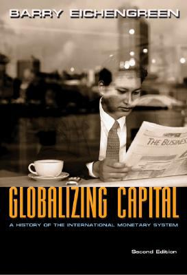 Globalizing Capital: A History of the International Monetary System 9780691139371