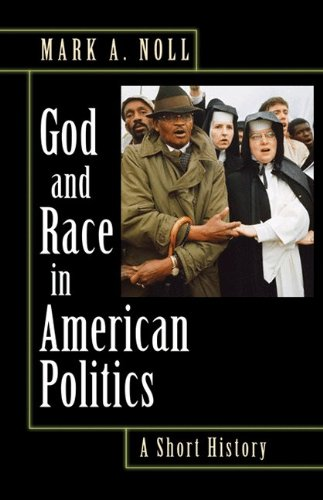 God and Race in American Politics: A Short History 9780691146294