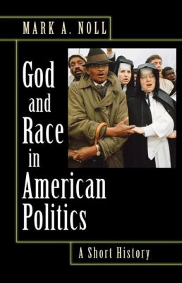 God and Race in American Politics: A Short History 9780691125367