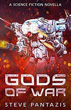 Gods of War: Near-future Science Fiction Novella
