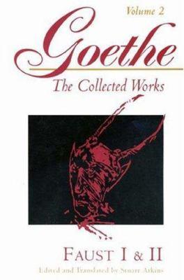 Goethe, Volume 2: Faust I & II - Goethe, Johann Wolfgang von / Atkins, Stuart