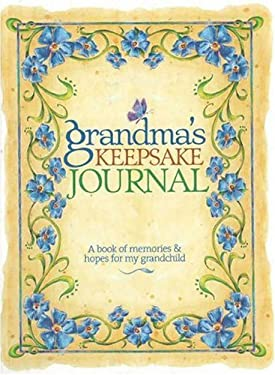 Grandma's Keepsake Journal: A Book of Memories & Hopes for My Grandchild 9780696228308