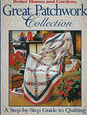 Great Patchwork Collection: A Step-By-Step Guide to Quilting 9780696206450