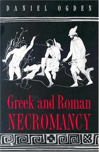 Greek and Roman Necromancy 9780691119687