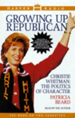 Growing Up Republican: Conversations with Christine Todd Whitman (2 Cassettes) 9780694516957