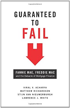 Guaranteed to Fail: Fannie Mae, Freddie Mac, and the Debacle of Mortgage Finance 9780691150789