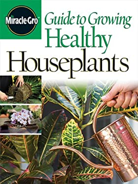 Guide to Growing Healthy Houseplants 9780696221460