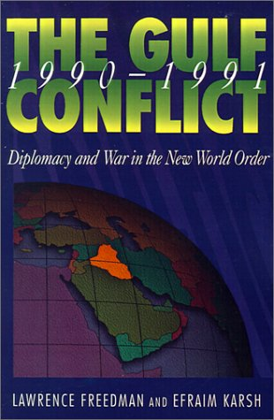 Gulf Conflict 1990-1991: Diplomacy and War in the New World Order 9780691037721