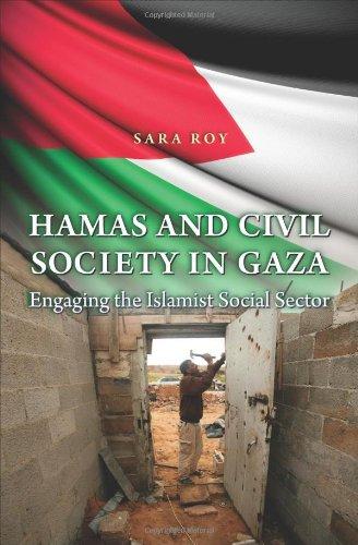 Hamas and Civil Society in Gaza: Engaging the Islamist Social Sector 9780691124483
