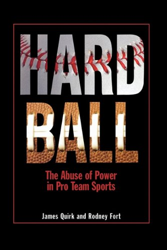 Hard Ball: The Abuse of Power in Pro Team Sports 9780691146577