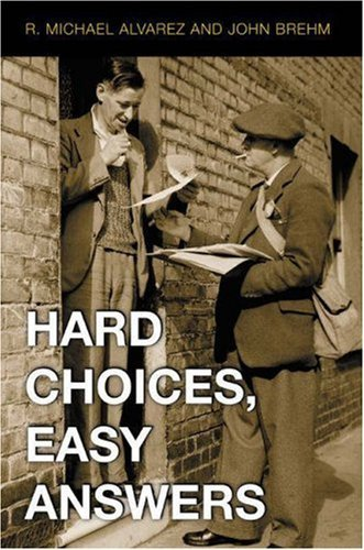 Hard Choices, Easy Answers: Values, Information, and American Public Opinion 9780691096353