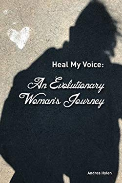 Heal My Voice: An Evolutionary Woman's Journey
