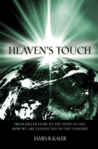 Heaven's Touch: From Killer Stars to the Seeds of Life, How We Are Connected to the Universe 9780691129464