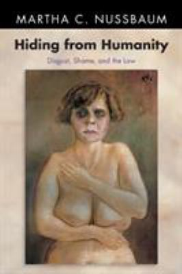 Hiding from Humanity: Disgust, Shame, and the Law 9780691126258
