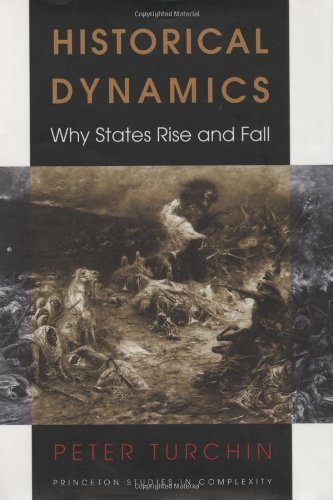 Historical Dynamics: Why States Rise and Fall 9780691116693