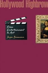 Hollywood Highbrow: From Entertainment to Art