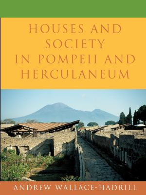 Houses and Society in Pompeii and Herculaneum 9780691029092