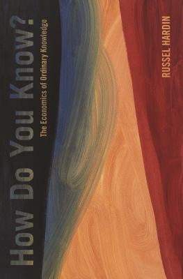 How Do You Know? the Economics of Ordinary Knowledge 9780691137551
