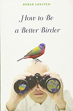 How to Be a Better Birder 9780691144481