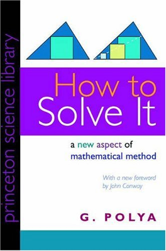How to Solve It: A New Aspect of Mathematical Method 9780691119663