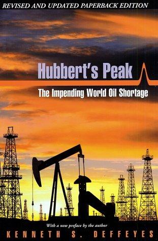 Hubbert's Peak: The Impending World Oil Shortage 9780691116259