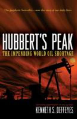 Hubbert's Peak: The Impending World Oil Shortage 9780691141190