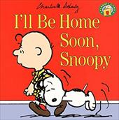 I'll Be Home Soon, Snoopy 2554989