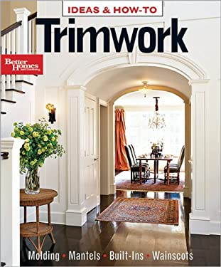Ideas & How-To Trimwork 9780696235153