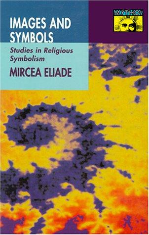 Images and Symbols: Studies in Religious Symbolism - Eliade, Mircea / Mairet, Philip