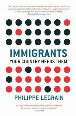 Immigrants: Your Country Needs Them 9780691134314