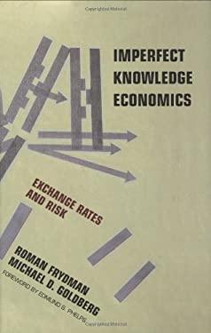 Imperfect Knowledge Economics: Exchange Rates and Risk 9780691121604