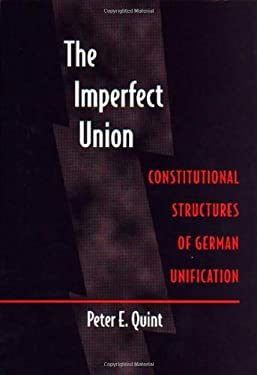 Imperfect Union: Constitutional Structures of German Unifica 9780691086569
