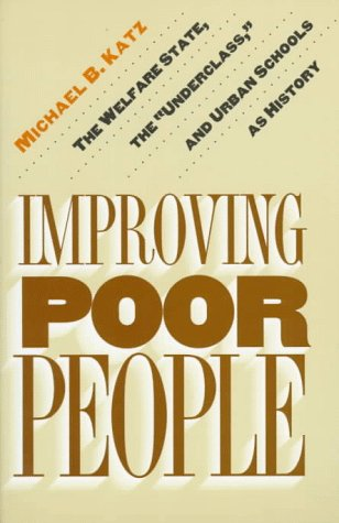 Improving Poor People: The Welfare State, the