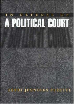 In Defense of a Political Court 9780691009056