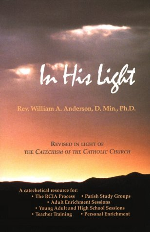 In His Light: A Path Into Catholic Belief 9780697178534