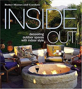Inside Out: Decorating Outdoor Spaces with Indoor Style 9780696217678