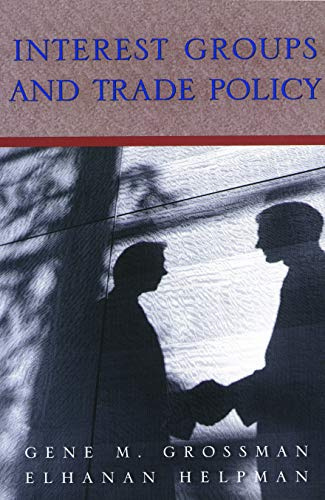 Interest Groups and Trade Policy 9780691095974