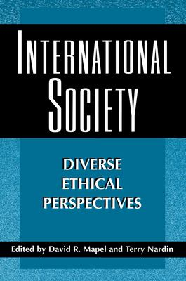 International Society: Diverse Ethical Perspectives 9780691057712
