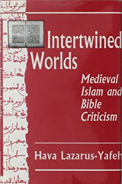 Intertwined Worlds: Medieval Islam and Bible Criticism 9780691073989