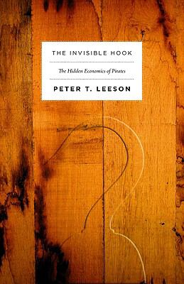 Invisible Hook: The Hidden Economics of Pirates 9780691137476