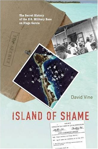 Island of Shame: The Secret History of the U.S. Military Base on Diego Garcia 9780691138695