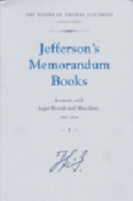 Jefferson's Memorandum Books: Accounts, with Legal Records and Miscellany, 1767-1826 9780691047195
